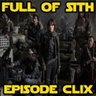 Episode CLIX: The Rogue One Speculation Show