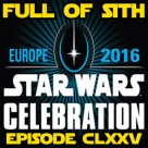 Episode CLXXV: Star Wars Celebration Live