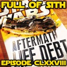 Episode CLXXVIII: Aftermath Life Debt