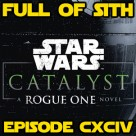 Episode CXCIV: Catalyst – A Rogue One Story