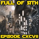 Episode CXCVII: Rogue One – A Star Wars Story