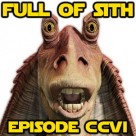 Episode CCVI: Jar Jar Binks