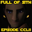 Episode CCLII: Rebels, Mortis, and the Last Jedi