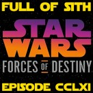 Episode CCLXI: Forces of Destiny