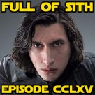 Episode CCLXV: The Ben Solo – Kylo Ren Show