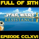 Episode CCLXVI: Star Wars Resistance and Teach Me You Did