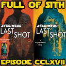 Episode CCLXVII: Last Shot and the Falcon