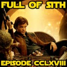 Episode CCLXVIII: Spoiler-Free Solo: A Star Wars Story Reactions