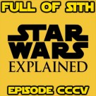 Episode CCCV: Star Wars Explained