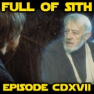 Full Of Sith Episode CDXVII: Emptying the Inbox